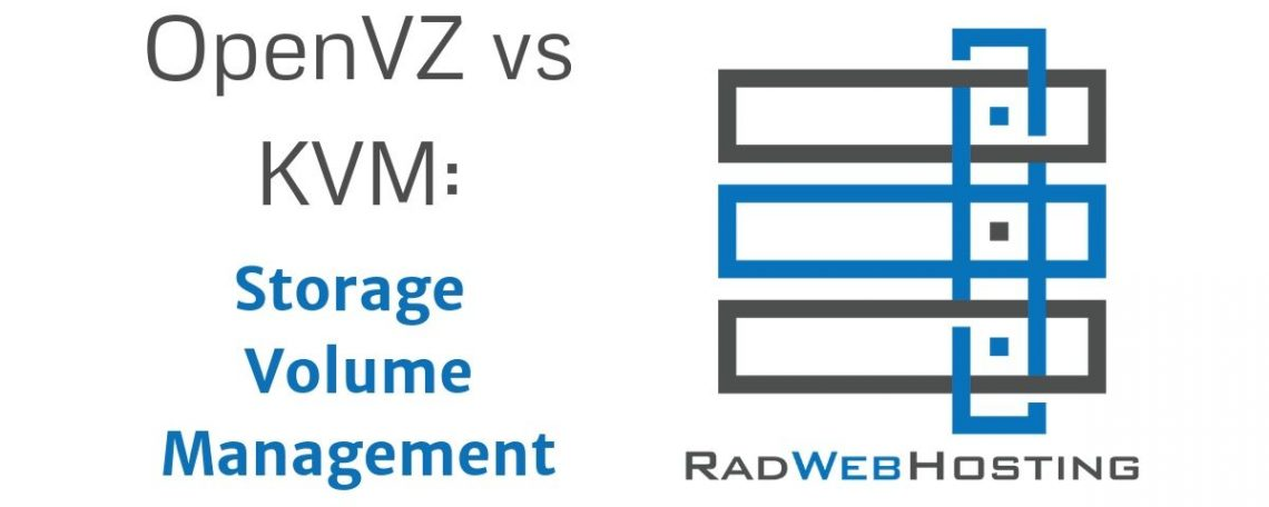 OpenVZ vs KVM Storage Volume Management