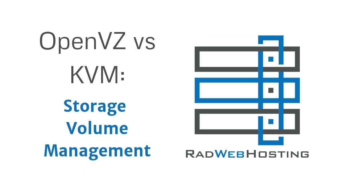 OpenVZ vs KVM: Storage Volume Management