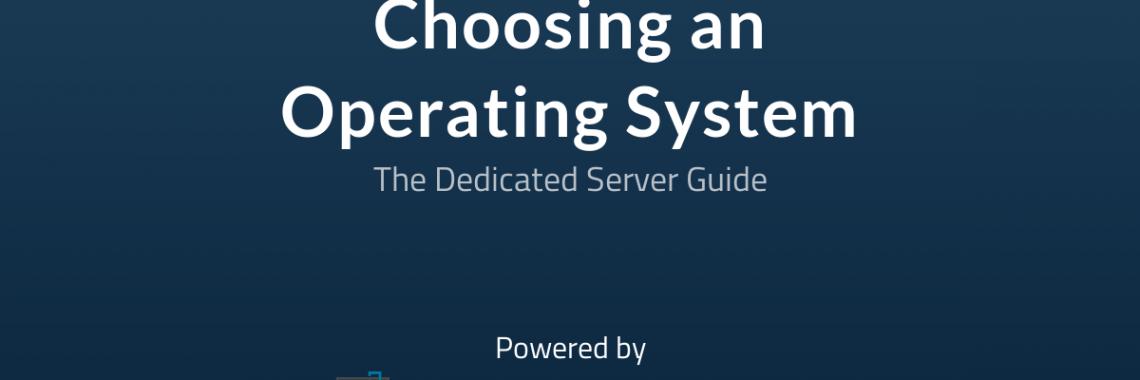 Choosing a dedicated server operating system