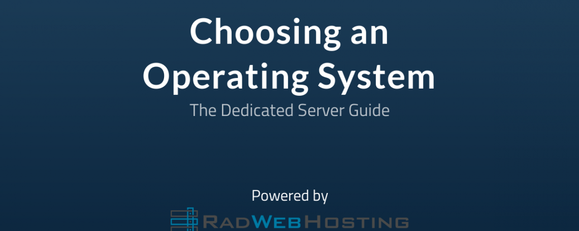 Choosing a Dedicated Server Operating System